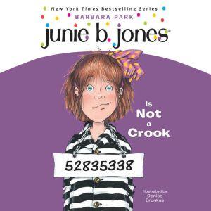 Junie B. Jones is Not a Crook: Junie B. Jones #9, Barbara Park
