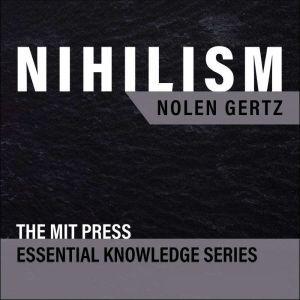 Nihilism, Nolen Gertz