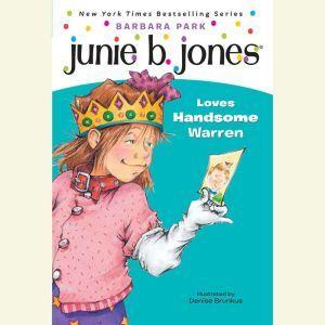 Junie B. Jones Loves Handsome Warren: June B. Jones #7, Barbara Park