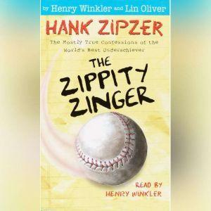 Hank Zipzer #4: The Zippity Zinger, Henry Winkler