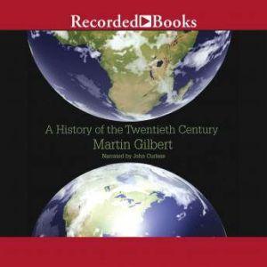 A History of the Twentieth Century, Martin Gilbert