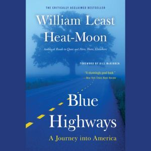 Blue Highways A Journey into America, William Least Heat-Moon