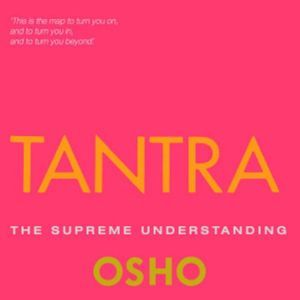 Tantra The Supreme Understanding, Osho