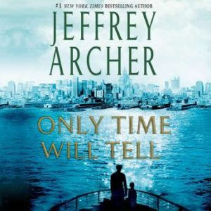 Only Time Will Tell, Jeffrey Archer
