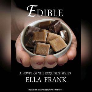 Edible, Ella Frank