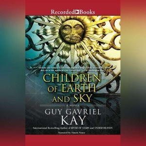 Children of Earth and Sky, Guy Gavriel Kay