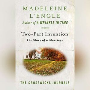 Two-Part Invention: The Story of a Marriage, Madeleine L'Engle