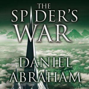 The Spider's War, Daniel Abraham