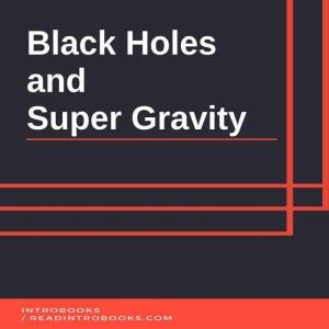 Black Holes and Super Gravity, Introbooks Team
