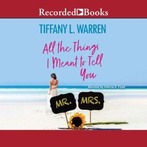 All the Things I Meant to Tell You, Tiffany L. Warren