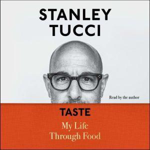 Taste My Life Through Food, Stanley Tucci