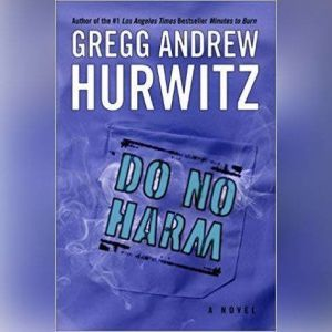 Do No Harm, Gregg Hurwitz