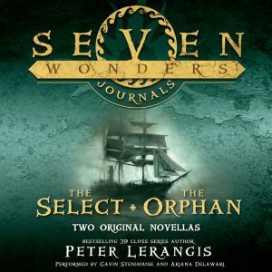 Seven Wonders Journals: The Select and The Orphan, Peter Lerangis
