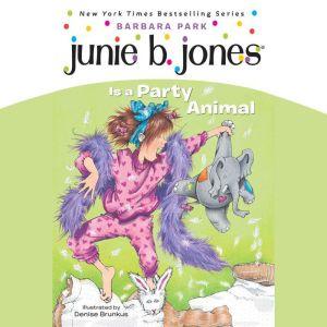 Junie B. Jones Is a Party Animal: Junie B. Jones #10, Barbara Park