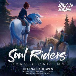Soul Riders (Book 1) Jorvik Calling, Helena Dahlgren