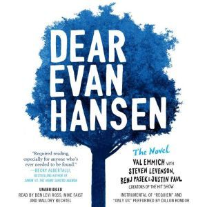Dear Evan Hansen: The Novel, Val Emmich