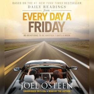 Daily Readings from Every Day a Friday: 90 Devotions to Be Happier 7 Days a Week, Joel Osteen