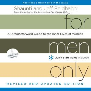For Men Only, Revised and Updated Edition: A Straightforward Guide to the Inner Lives of Women, Shaunti Feldhahn