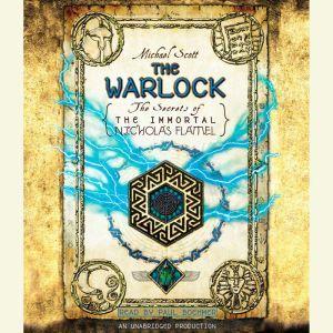 The Warlock The Secrets of the Immortal Nicholas Flamel, Michael Scott