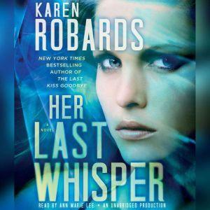 Her Last Whisper, Karen Robards
