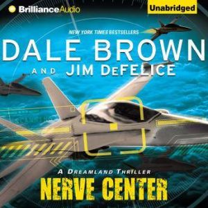 Nerve Center: A Dreamland Thriller, Dale Brown