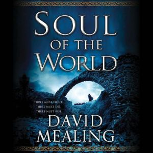Soul of the World, David Mealing