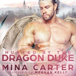 Hunted by the Dragon Duke, Mina Carter