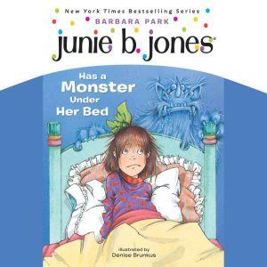 Junie B.Jones Has a Monster Under Her Bed: June B.Jones #8, Barbara Park