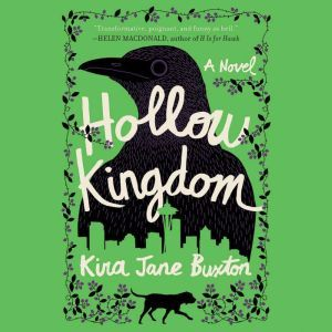 Hollow Kingdom, Kira Jane Buxton
