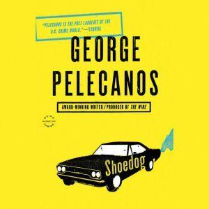 Shoedog, George P. Pelecanos