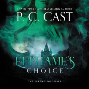 Elphame's Choice, P. C. Cast