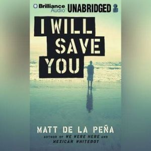I Will Save You, Matt de la Pena