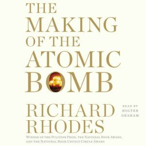 Making of the Atomic Bomb 25th Anniversary Edition, Richard Rhodes