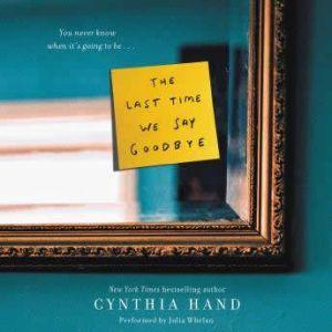 The Last Time We Say Goodbye, Cynthia Hand