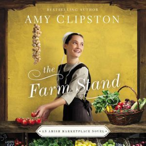 The Farm Stand, Amy Clipston