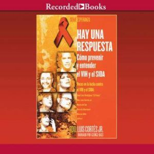 Hay una respuesta: Cmo prevenir y entender el VHI y el SIDA , Luis Corts