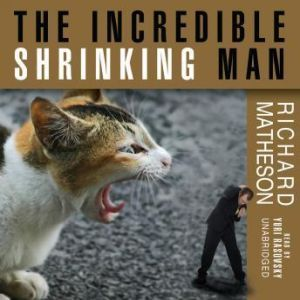 The Incredible Shrinking Man, Richard Matheson
