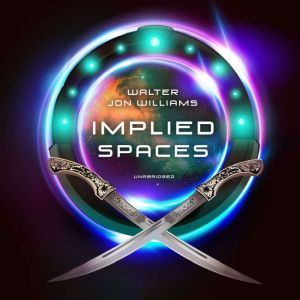 Implied Spaces, Walter Jon Williams