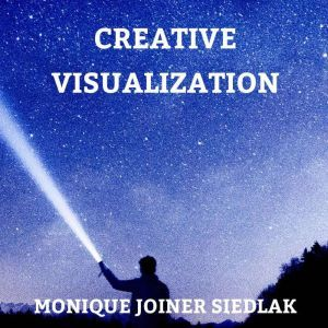 Creative Visualization, Monique Joiner Siedlak