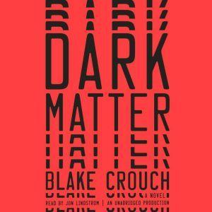 Dark Matter, Blake Crouch