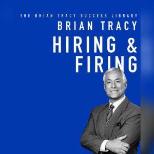 Hiring & Firing: The Brian Tracy Success Library, Brian Tracy