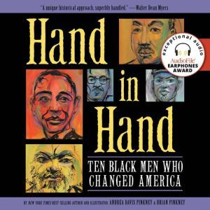 Hand in Hand: Ten Black Men Who Changed America, Andrea Pinkney
