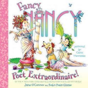 Fancy Nancy: Poet Extraordinaire!, Jane O'Connor
