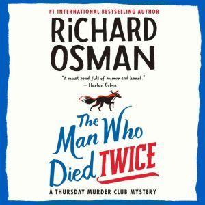 The Man Who Died Twice A Thursday Murder Club Mystery, Richard Osman