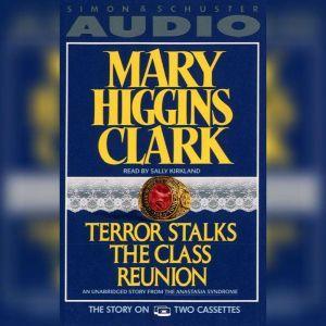 Terror Stalks the Class Reunion, Mary Higgins Clark