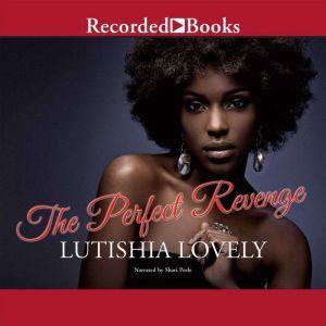 The Perfect Revenge, Lutishia Lovely