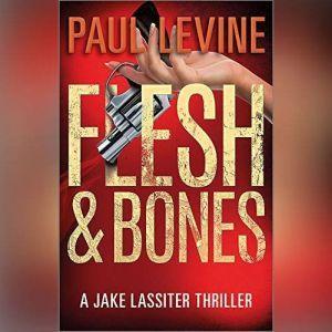 Flesh & Bones, Paul Levine