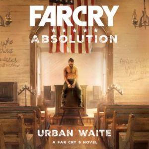 Far Cry: Absolution, Urban Waite