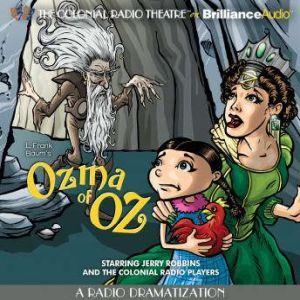 Ozma of Oz: A Radio Dramatization, L. Frank Baum