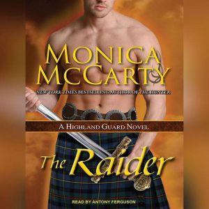 The Raider: A Highland Guard Novel, Monica McCarty
